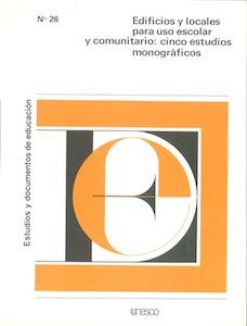 Edificios y locales para uso escolar y comunitario: cinco estudios monográficos