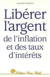 Libérer l'argent de l'inflation et des taux d'intérêts