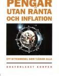 PENGAR UTAN RÄNTA OCH INFLATION