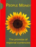 People Money – The Promise of Regional Currencies