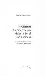 """Cover """"Pioniere füer einen neuen Geist in Beruf und Business"""""""